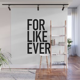For Like Ever Wall Mural
