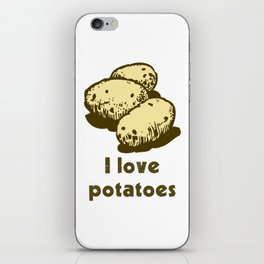 I Love Potatoes Quote iPhone Skin