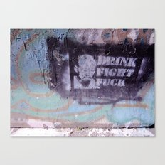 Drink, Fight & Fuck Canvas Print