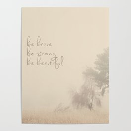 be brave ... be strong ... be beautiful! Poster
