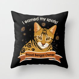 I Earned My Spots! Throw Pillow
