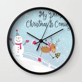 My Deer, Christmas Is Coming! Wall Clock