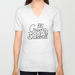 No Crying in Baseball Unisex V-Neck