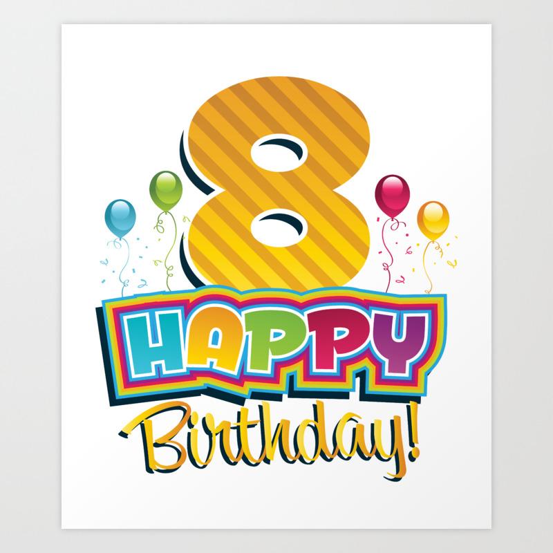 Kids Happy 8th Birthday Kids Bday Party Art Print by teepsy | Society6