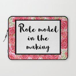 Role Model in the making Laptop Sleeve