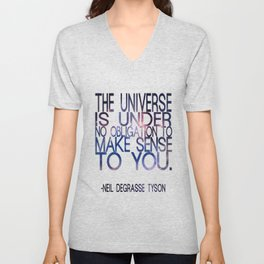 Neil DeGrasse Tyson Quote - Universe Unisex V-Neck
