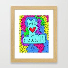 We Love to Read Framed Art Print