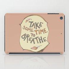 take some time to breathe iPad Case