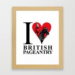 I Love British Pageantry Framed Art Print