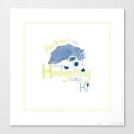 Herbert the Hedgehog Canvas Print