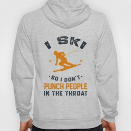 I Ski So I Don't Punch People In The Throat Hoody