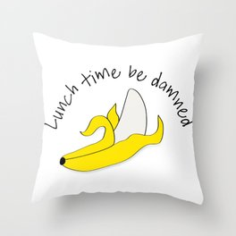 Lunch Time Be Damned Throw Pillow