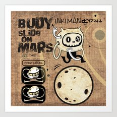 Budy slide on Mars Art Print