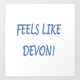 FEELS LIKE DEVON!  BLUE LOGO Art Print