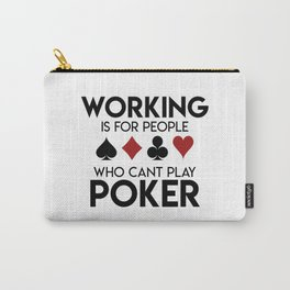 Funny Poker Quote | Gift Idea Carry-All Pouch