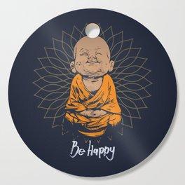 Be Happy Little Buddha Cutting Board
