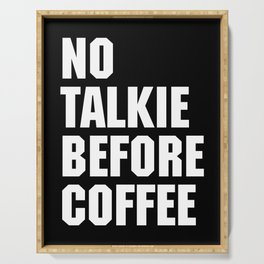No Talkie Before Coffee Funny Quote Serving Tray