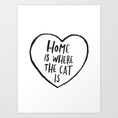 Home Is Where The Cat Is Art Print