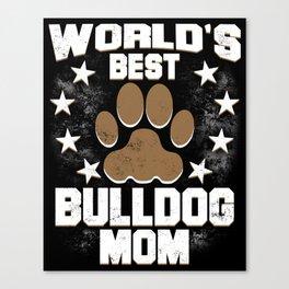 World's Best Bulldog Mom Canvas Print