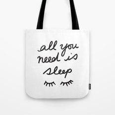 All You Need Is Sleep Tote Bag
