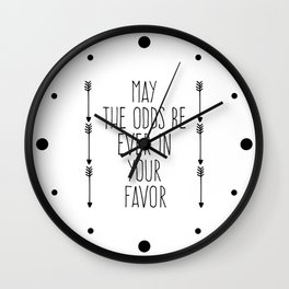 Odds Be In Your Favor Quote Wall Clock