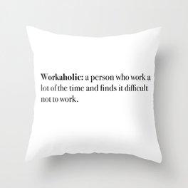 workaholic Throw Pillow