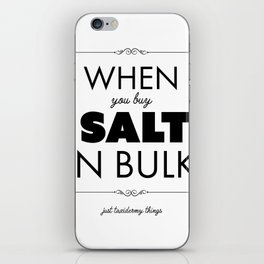 Just Taxidermy Things: Buy Salt in Bulk iPhone Skin