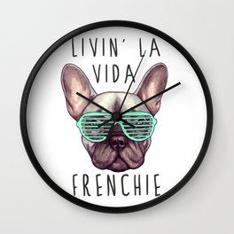 French bulldog - Livin' la vida Frenchie Wall Clock