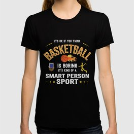 Okay If You Think Baseball Is Boring Smart People Sport Tee T-shirt