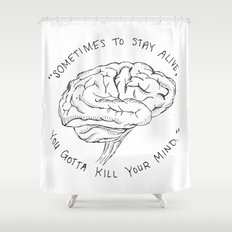 Kill Your Mind Shower Curtain
