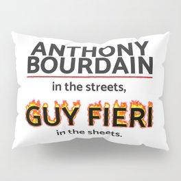 Bourdain in the Streets, Fieri in the Sheets Pillow Sham