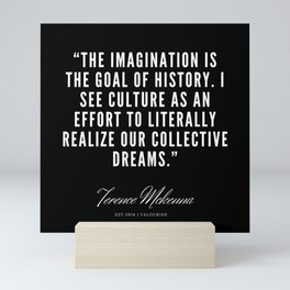 6 |  Terence Mckenna Quote 190516 Mini Art Print