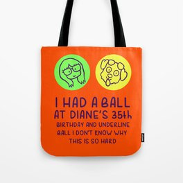 I Had a Ball At Diane's 35th Birthday Tote Bag