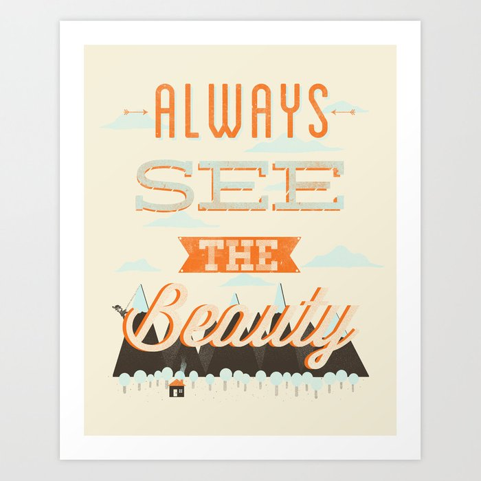 Always See The Beauty Art Print