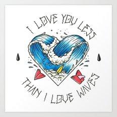 I love waves Art Print