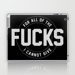 For all of the fucks I cannot give Laptop & iPad Skin