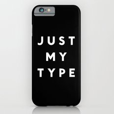 Just My Type Slim Case iPhone 6