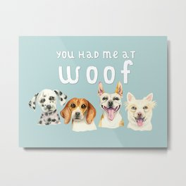 Cute Dogs You Had Me At Woof Watercolor Metal Print
