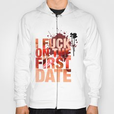 i fuck on the first date Hoody