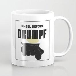 Kneel Before Drumpf Coffee Mug