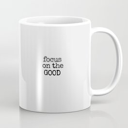 Focus on the Good Coffee Mug