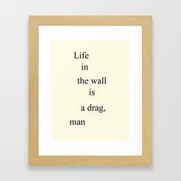 Life in the Wall Framed Art Print