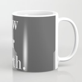 Know Your Worth Text Print - Grey / Gray And White - Minimalist / Words / Quotes / Slogans Coffee Mug