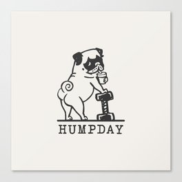 HUMPDAY Canvas Print