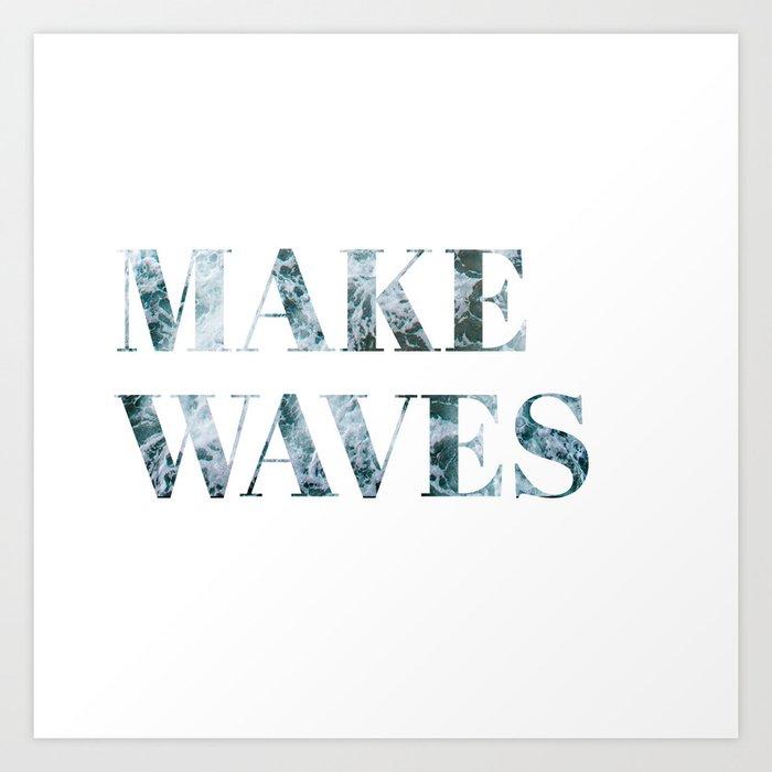 make waves Kunstdrucke