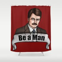 parks Shower Curtains featuring Ron Swanson - Be a Man - Parks and Recreation by Hungry Designs