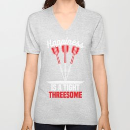 Happiness is a Tight Threesome   Darts Unisex V-Neck