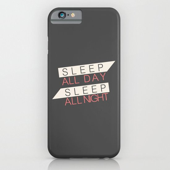 Sleep All Day Everyday iPhone & iPod Case