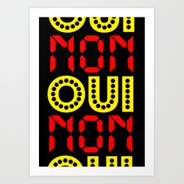 Oui Non Art Print