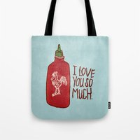 sriracha Tote Bags featuring TRUE LOVE by Josh LaFayette
